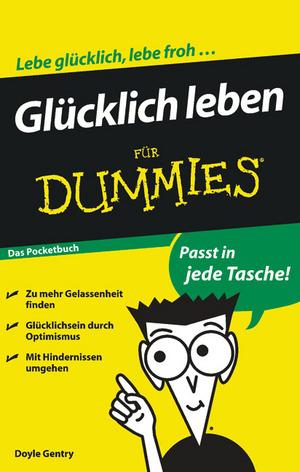 Glücklich leben für Dummies Das Pocketbuch als Buch von W. Doyle Gentry
