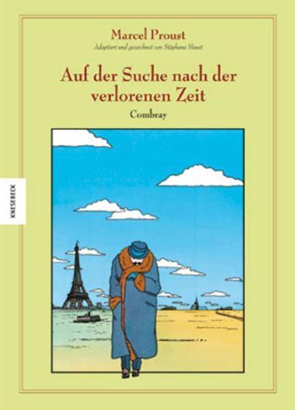 Auf der Suche nach der verlorenen Zeit 01 als Buch von Marcel Proust, Stéphane Heuet
