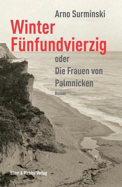 Winter Fünfundvierzig als Buch von Arno Surminski