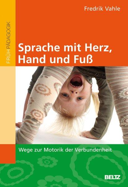 Sprache mit Herz, Hand und Fuß als Buch von Fredrik Vahle