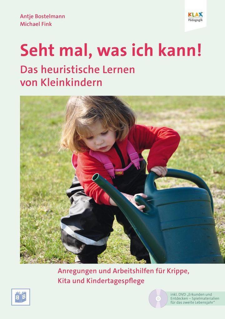 Seht mal, was ich kann! Lern- und Spielanlässe für Kinder unter 3 als Buch von Antje Bostelmann, Michael Fink