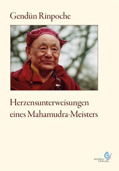 Herzensunterweisungen eines Mahamudra-Meisters als Buch von Gendün Rinpoche