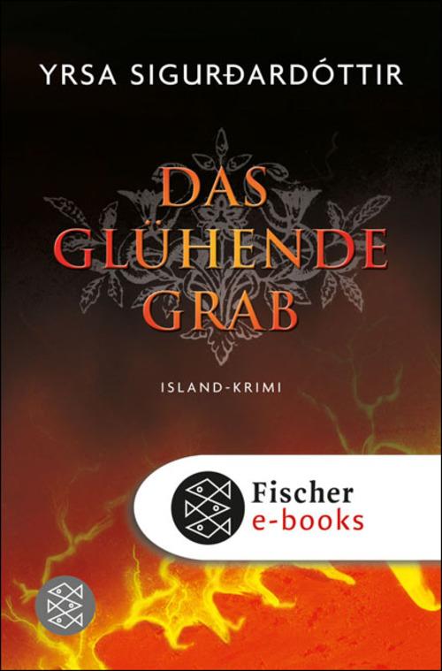 Das glühende Grab als eBook von Yrsa Sigurdardóttir