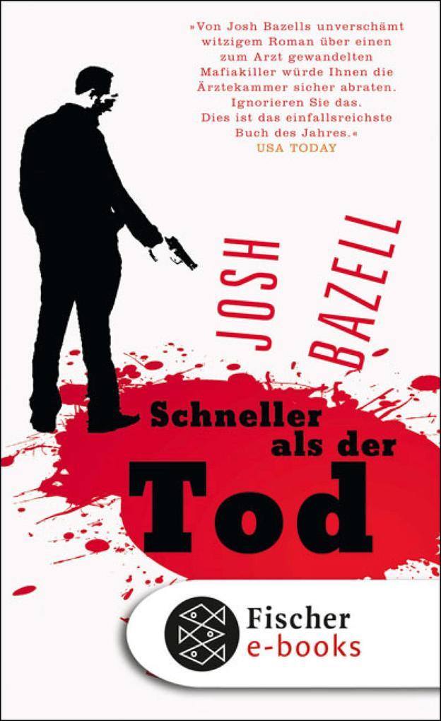 Schneller als der Tod als eBook von Josh Bazell