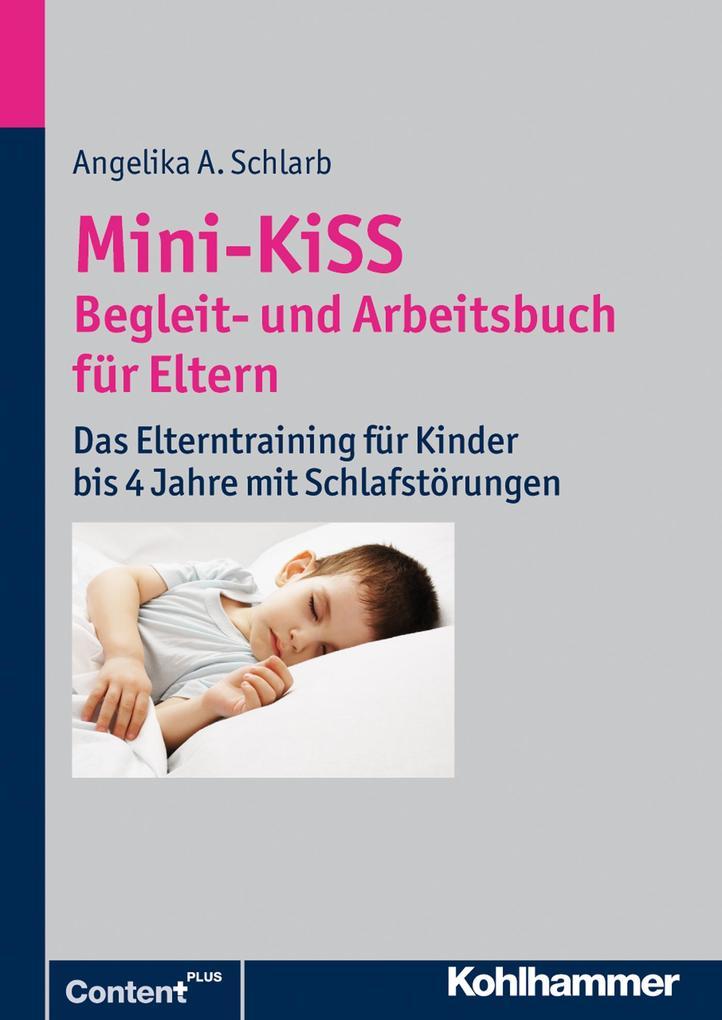 Mini-KiSS - Begleit- und Arbeitsbuch für Eltern als Buch von Angelika A. Schlarb