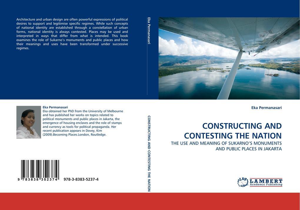 CONSTRUCTING AND CONTESTING THE NATION als Buch von Eka Permanasari
