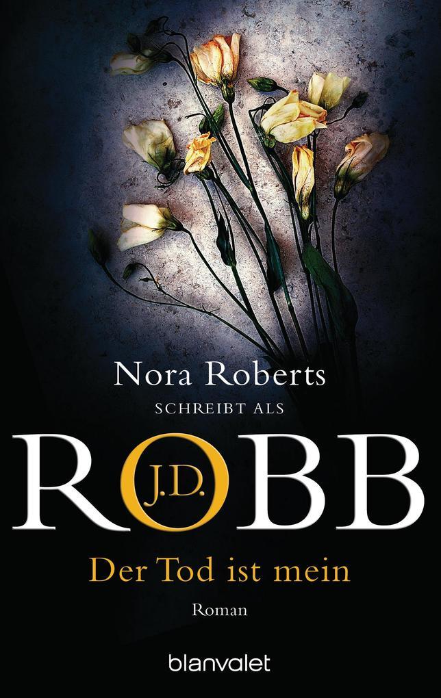Der Tod ist mein als eBook von J.D. Robb