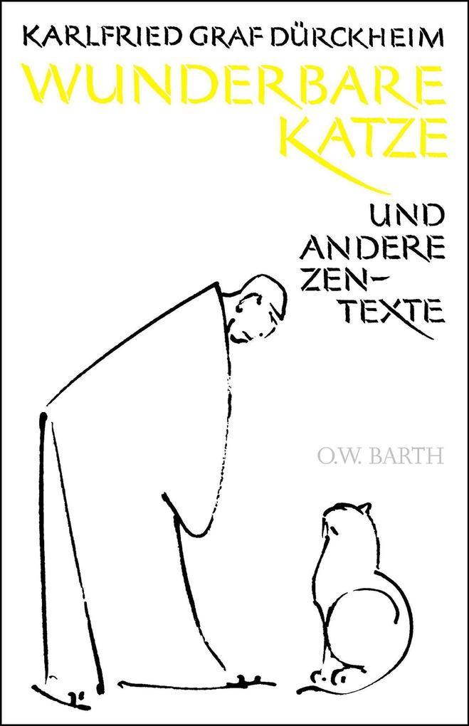Wunderbare Katze als Buch von Karlfried Graf Dürckheim