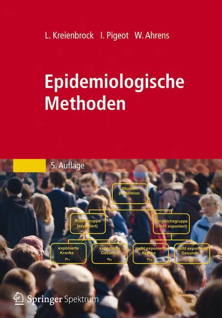 Epidemiologische Methoden als Buch von Lothar Kreienbrock, Iris Pigeot, Wolfgang Ahrens