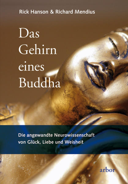 Das Gehirn eines Buddha als Buch von Rick Hanson, Richard Mendius