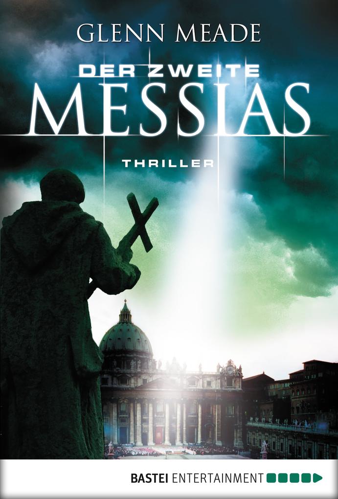 Der zweite Messias als eBook von Glenn Meade