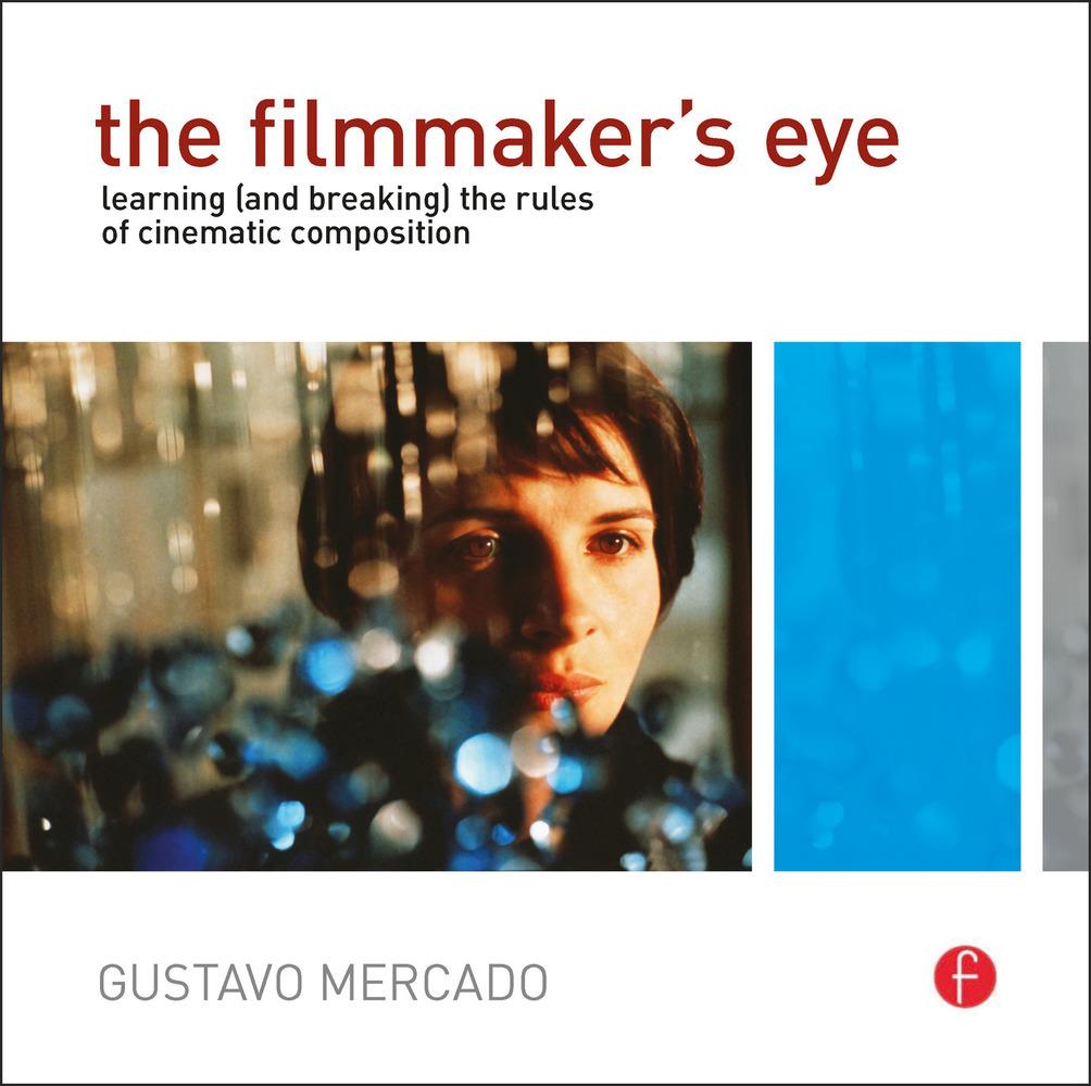 The Filmmaker's Eye als Buch von Gustavo Mercado