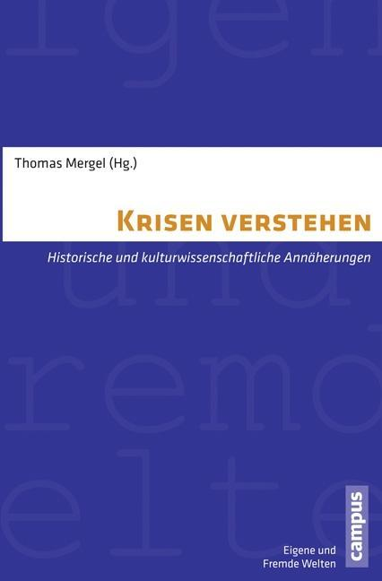 Krisen verstehen als Buch von Jörg Baberowski, Stefan Beck, Christoph Boyer, Tsypylma Darieva, Andreas Eckert