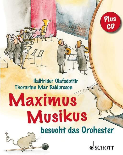 Maximus Musikus besucht das Orchester als Buch von Hallfridur Olafsdottir