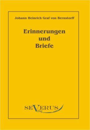 Erinnerungen und Briefe als Buch von Johann Heinrich Bernstorff