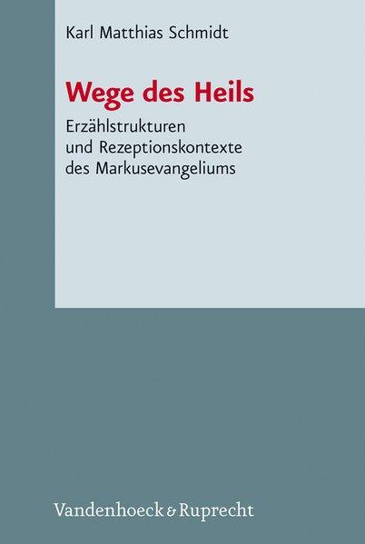 Wege des Heils als Buch von Karl Matthias Schmidt