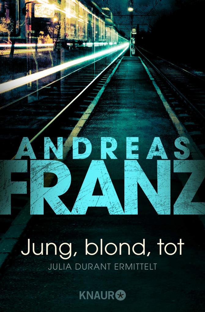 Jung, blond, tot als eBook von Andreas Franz