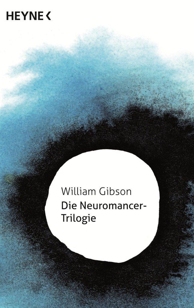 Die Neuromancer-Trilogie als eBook von William Gibson