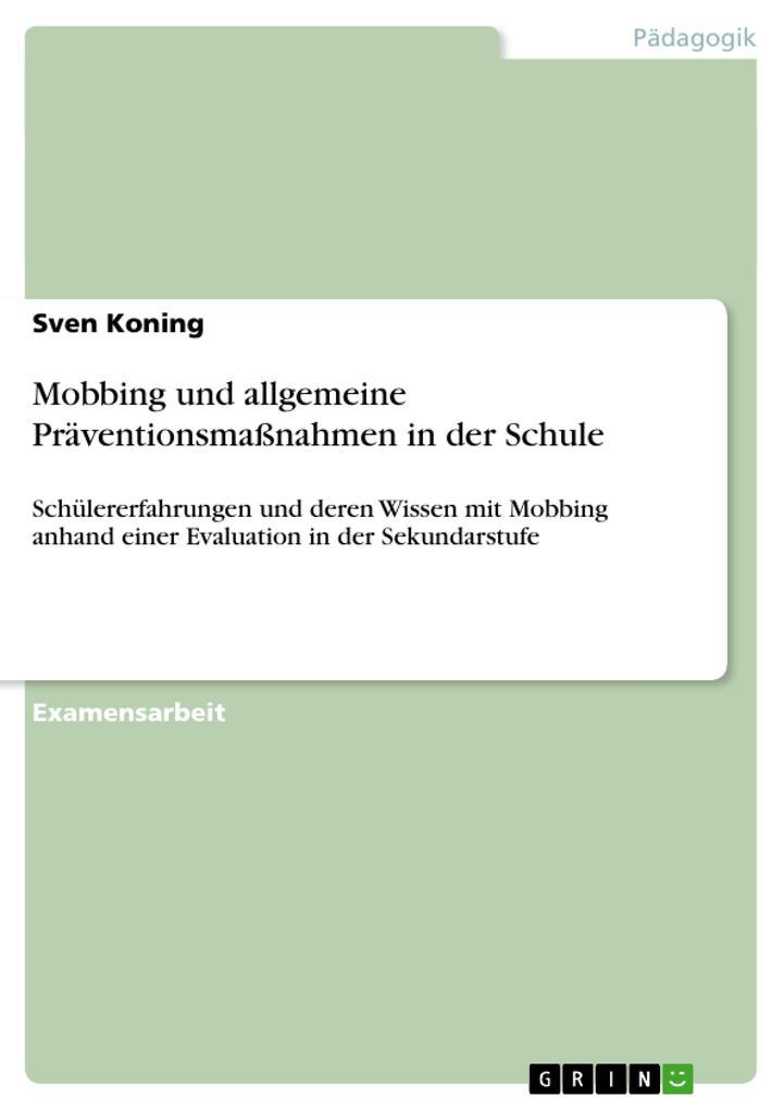 Mobbing und allgemeine Präventionsmaßnahmen in der Schule als Buch von Sven Koning