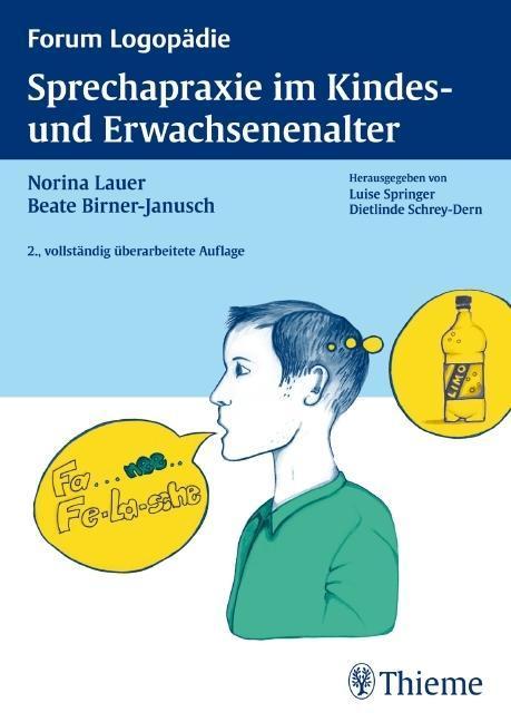 Sprechapraxie im Kindes- und Erwachsenenalter als Buch von Norina Lauer, Beate Birner-Janusch