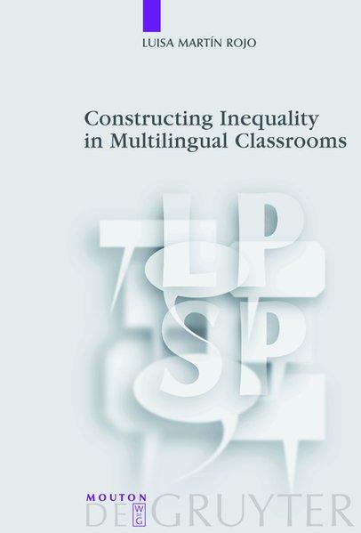 Constructing Inequality in Multilingual Classrooms als Buch von Luisa Martín Rojo
