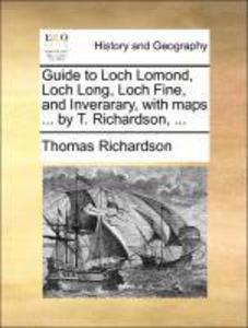 Guide to Loch Lomond Loch Long Loch Fine and Inverarary with maps ... by T. Richardson ... als Taschenbuch von Thomas Richardson
