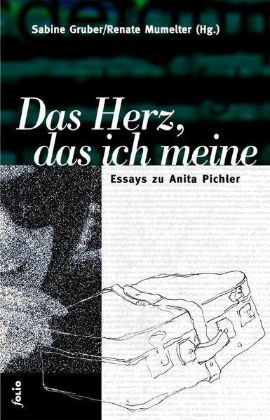 Das Herz, das ich meine als Buch von Sabine Gruber, Renate Mumelter
