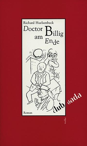 Doctor Billig am Ende als Buch von Richard Huelsenbeck