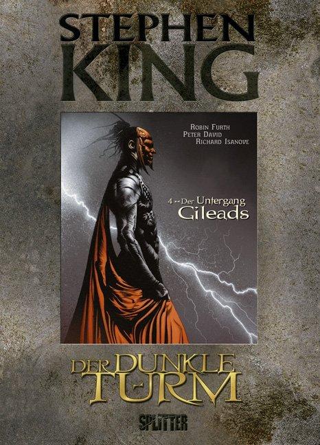 Der Dunkle Turm 04. Der Untergang Gileads als Buch von Stephen King, Robin Furth, Peter David, Richard Isanove