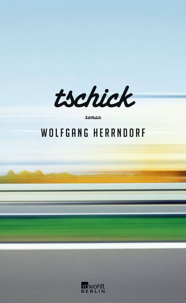 Tschick als Buch von Wolfgang Herrndorf