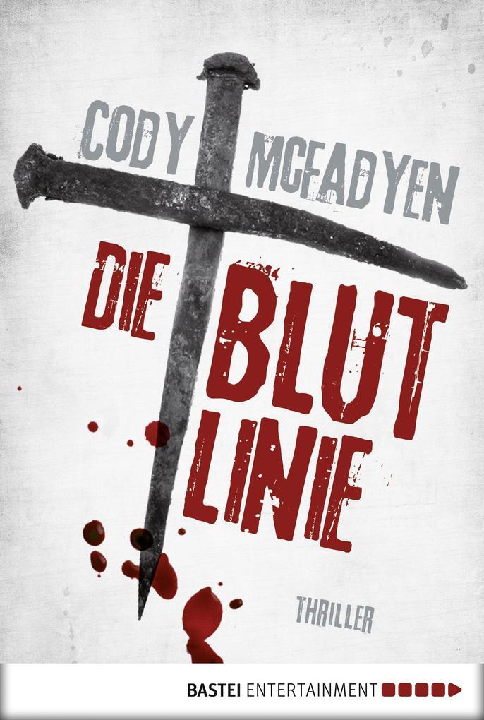 Die Blutlinie - 1. Fall für Smoky Barrett als eBook von Cody Mcfadyen