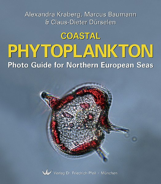 Coastal Phytoplankton als Buch von Alexandra Kraberg, Marcus Baumann, Claus-Dieter Dürselen