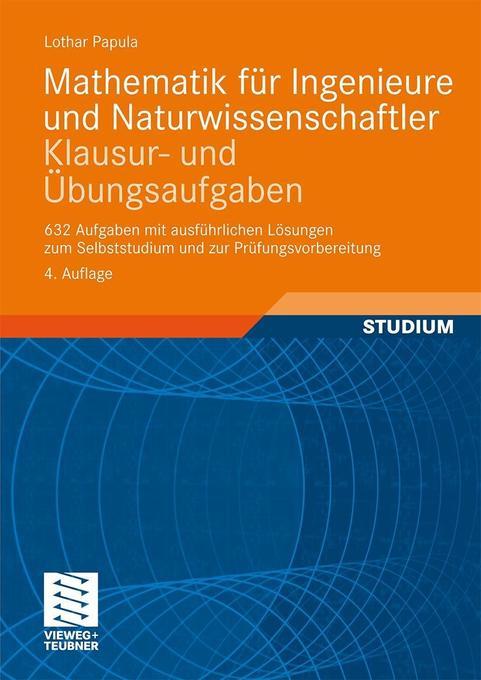 Mathematik für Ingenieure und Naturwissenschaftler - Klausur- und Übungsaufgaben als Buch von Lothar Papula