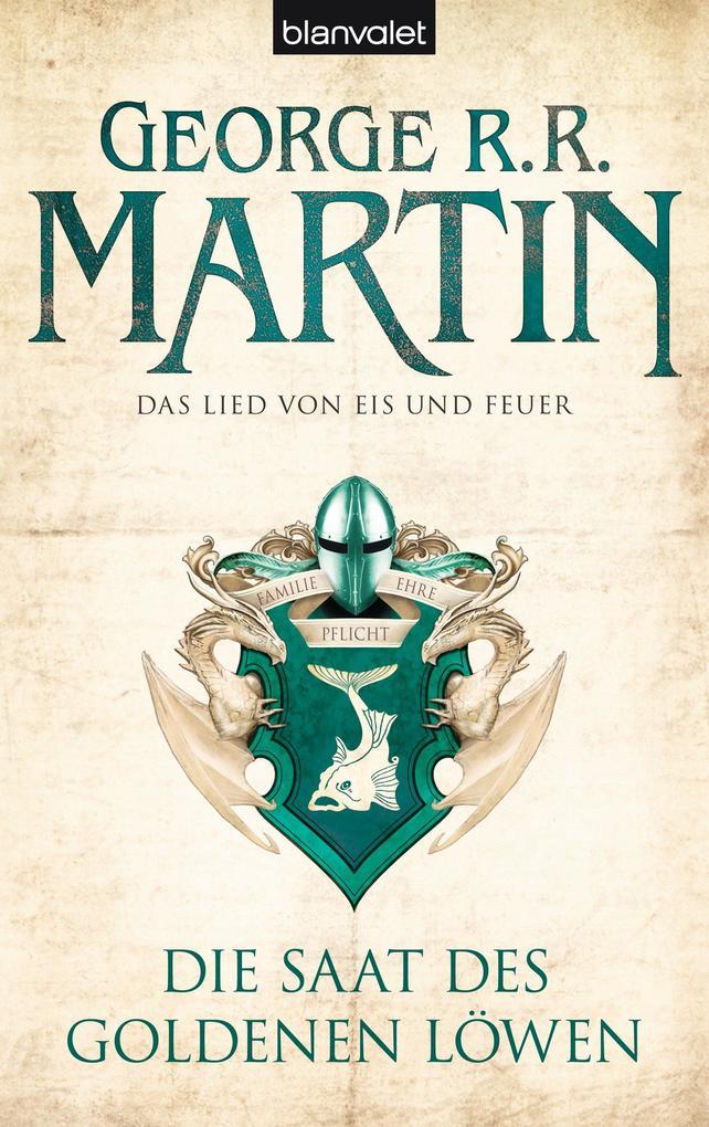 Das Lied von Eis und Feuer 04. Die Saat des goldenen Löwen als eBook von George R.R. Martin