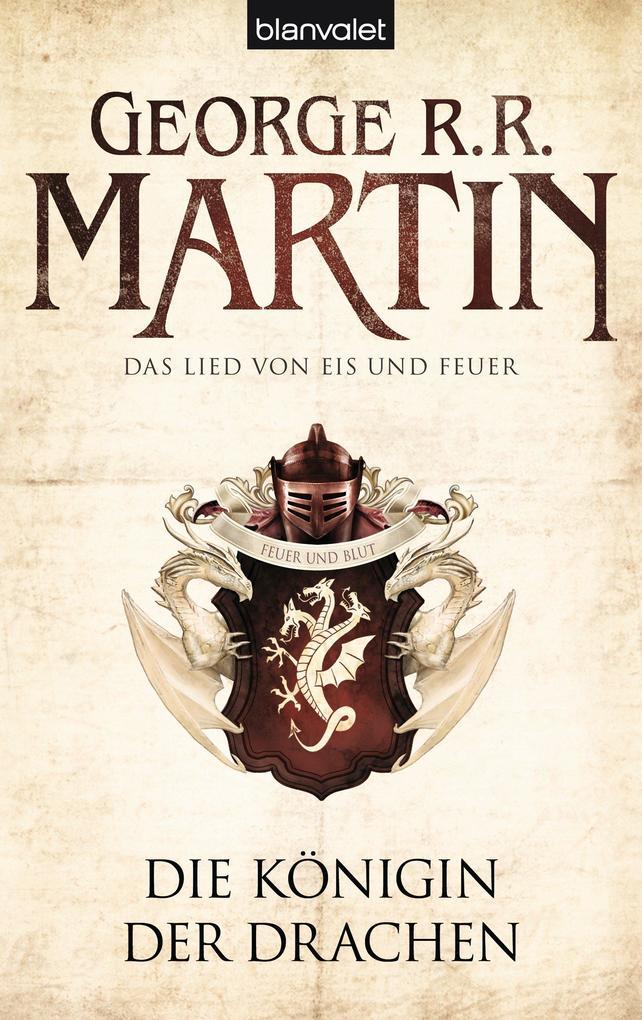 Das Lied von Eis und Feuer 06. Die Königin der Drachen als eBook von George R.R. Martin