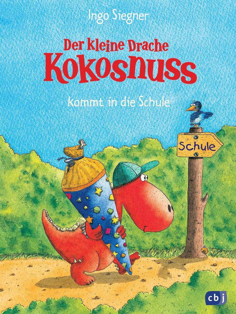 Der kleine Drache Kokosnuss kommt in die Schule als eBook von Ingo Siegner