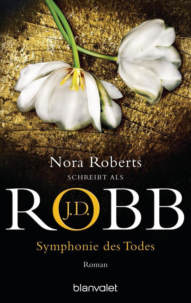 Symphonie des Todes als eBook von J.D. Robb