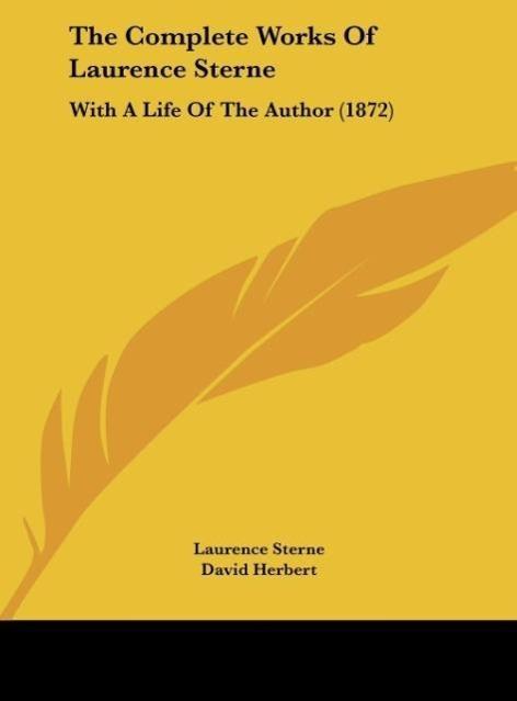 The Complete Works Of Laurence Sterne als Buch von Laurence Sterne - Kessinger Publishing, LLC