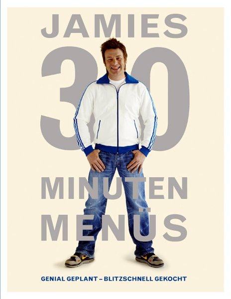 Jamies 30 Minuten Menüs als Buch von Jamie Oliver