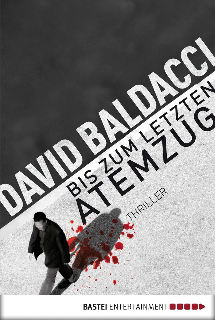 Bis zum letzten Atemzug als eBook von David Baldacci
