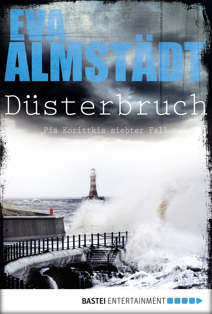 Düsterbruch als eBook von Eva Almstädt