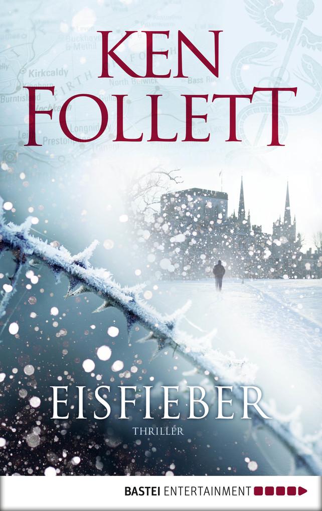 Eisfieber als eBook von Ken Follett