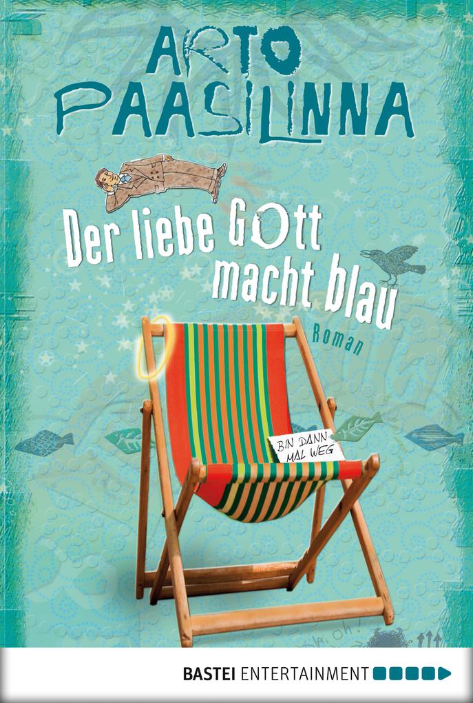 Der liebe Gott macht blau als eBook von Arto Paasilinna