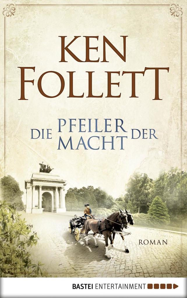 Die Pfeiler der Macht als eBook von Ken Follett