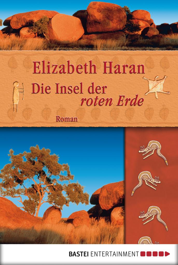 Die Insel der roten Erde als eBook von Elizabeth Haran