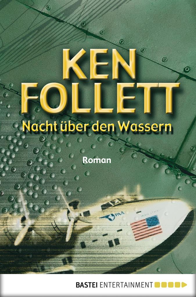 Nacht über den Wassern als eBook von Ken Follett