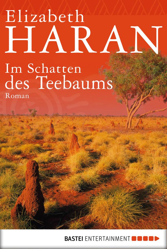 Im Schatten des Teebaums als eBook von Elizabeth Haran