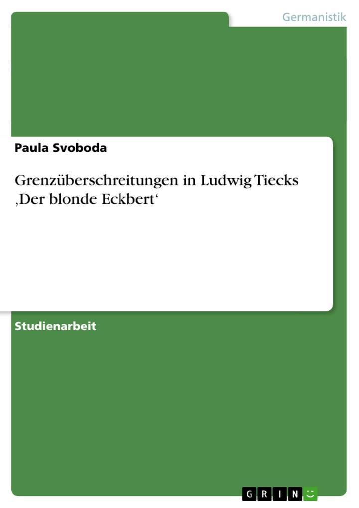 Grenzüberschreitungen in Ludwig Tiecks Der blonde Eckbert als Buch von Paula Svoboda