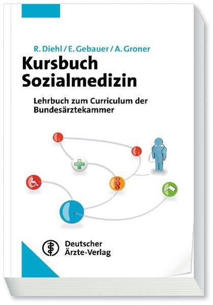 Kursbuch Sozialmedizin als Buch von Rainer Diehl, Alfred Groner, Erika Gebauer