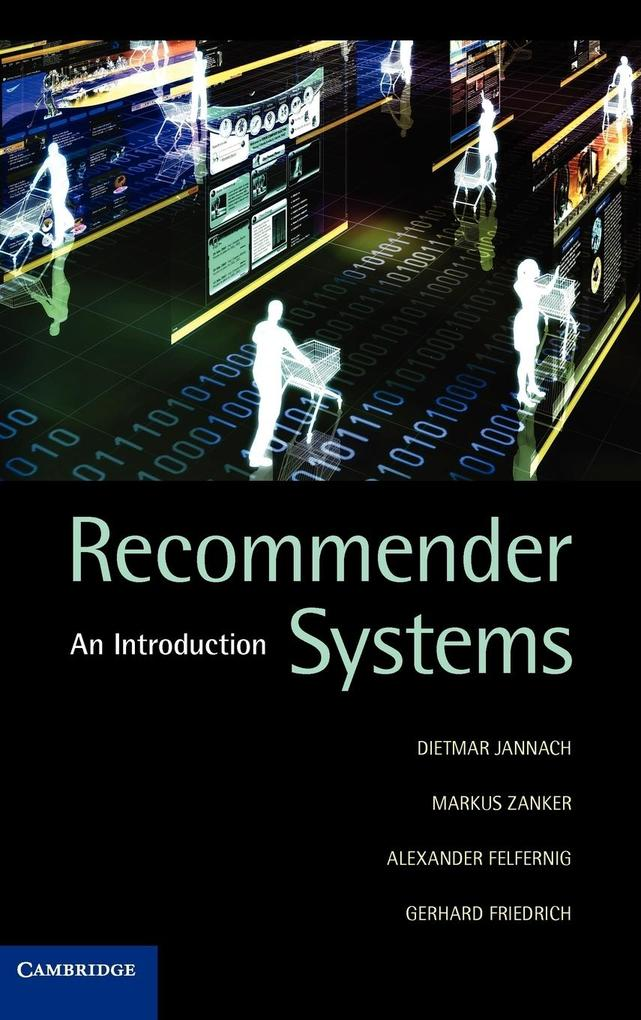 Recommender Systems als Buch von Dietmar Jannach, Alexander Felfernig, Markus Zanker, Gerhard Friedrich